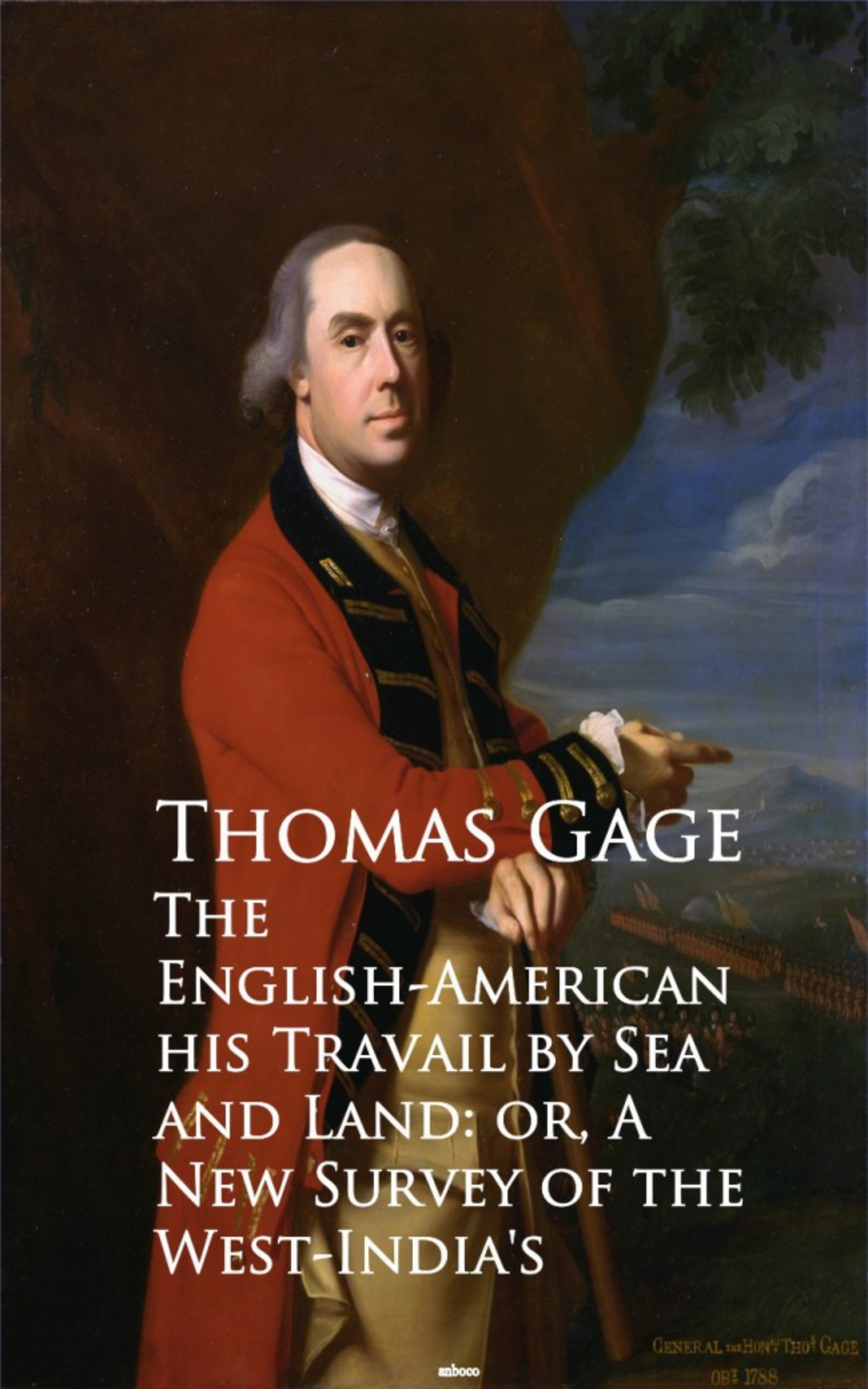 Thomas Gage The English-American - Travel by Sea and Land or A New Survey of the West-India's