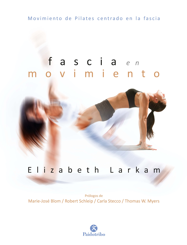 Elizabeth Larkam Fascia en movimiento (Color)
