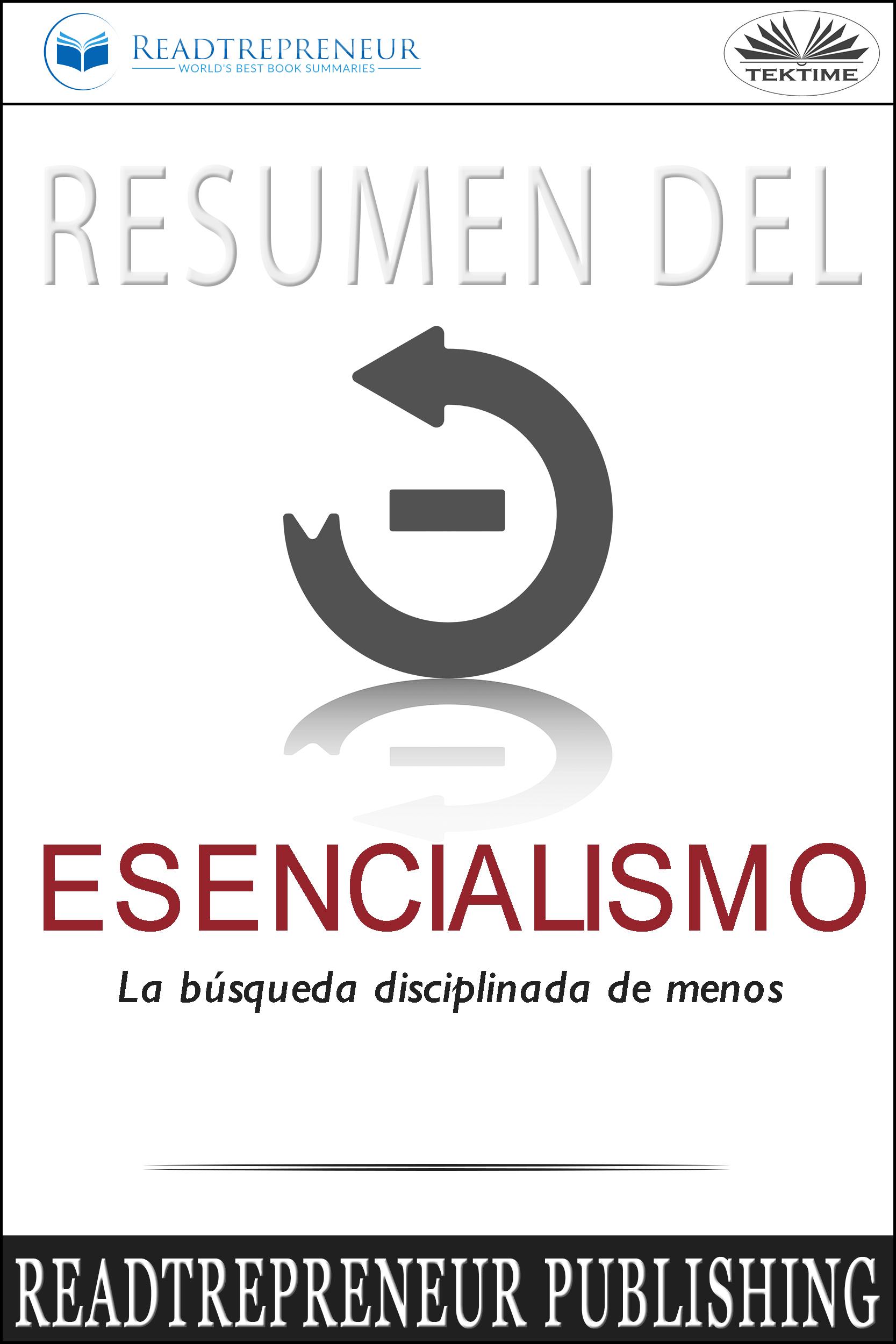 цена Readtrepreneur Publishing Resumen Del Esencialismo: La Búsqueda Disciplinada De Menos онлайн в 2017 году