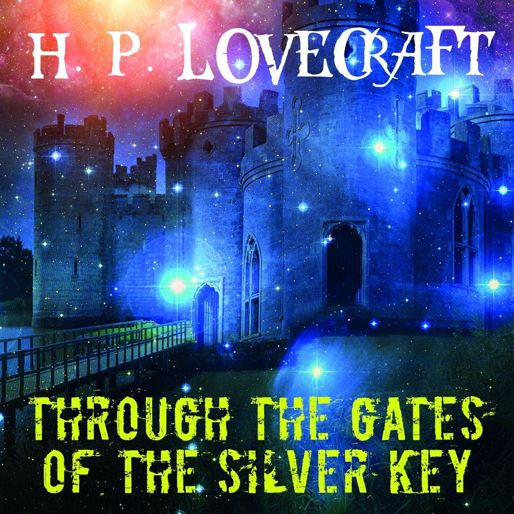 Говард Филлипс Лавкрафт Through the Gates of the Silver Key annemarie kunz women in the 1960s angela carter s the magic toyshop