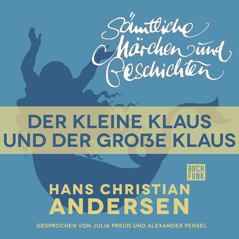 цена на Hans Christian Andersen H. C. Andersen: Sämtliche Märchen und Geschichten, Der kleine Klaus und der große Klaus