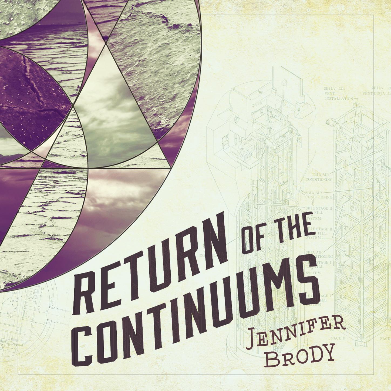 Jennifer Brody Return of the Continuums - Continuum Trilogy, Book 2 (Unabridged) jennifer brody the united continuums the continuum trilogy book 3 unabridged