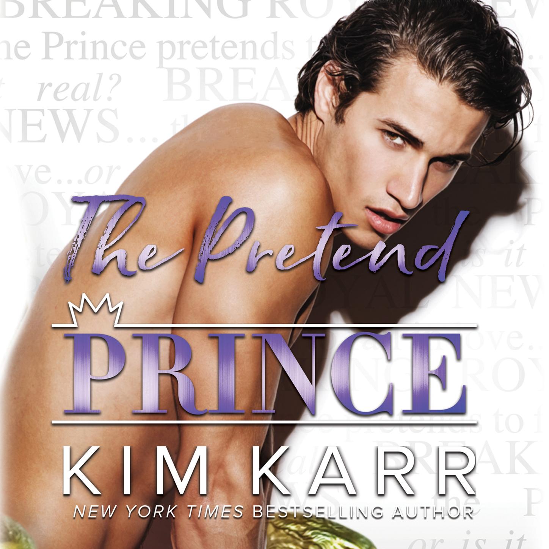 Kim Karr The Pretend Prince - Royals, Book 4 (Unabridged)