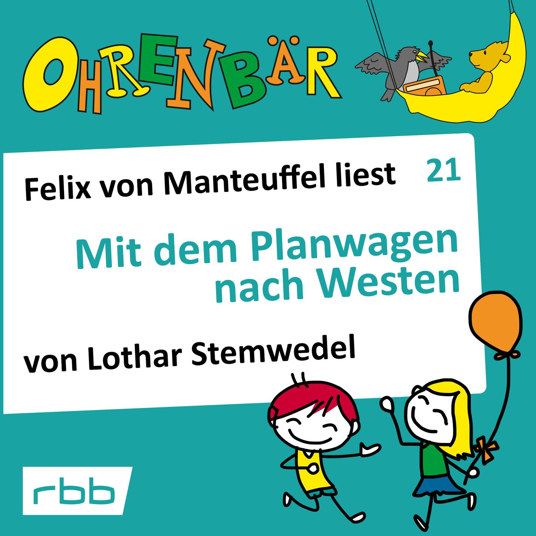 Lothar Stemwedel Ohrenbär - eine OHRENBÄR Geschichte, Folge 21: Mit dem Planwagen nach Westen (Hörbuch mit Musik) mit vzlom komputerov dlia maininga kriptovalut poslednii pisk mody