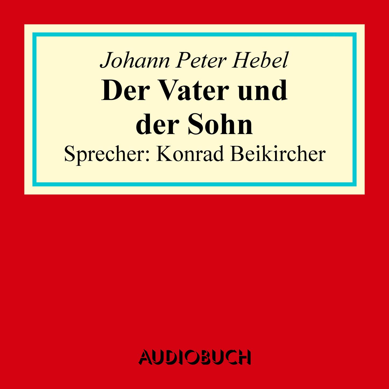 Johann Peter Hebel Der Vater und der Sohn