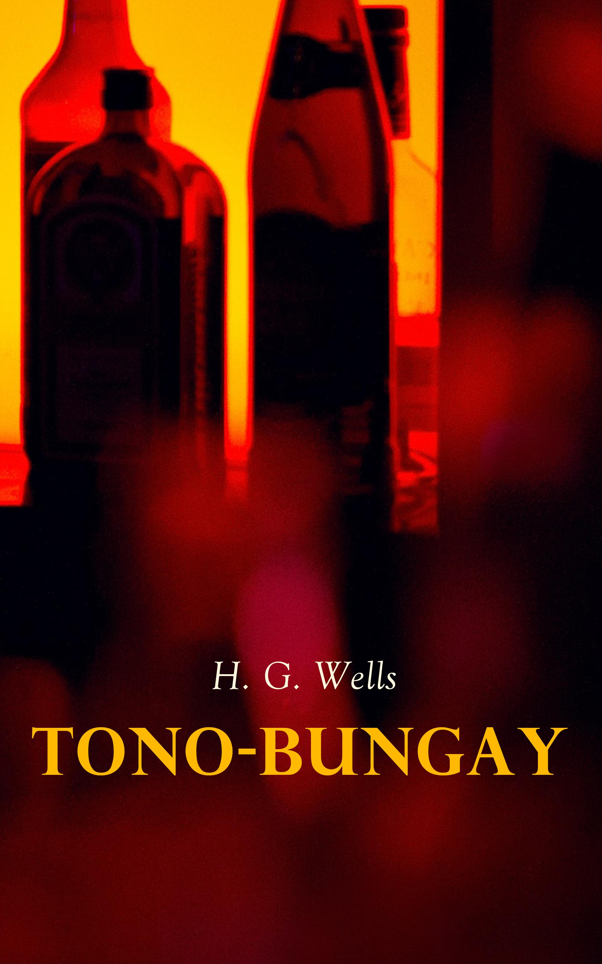 цена на H. G. Wells Tono-Bungay