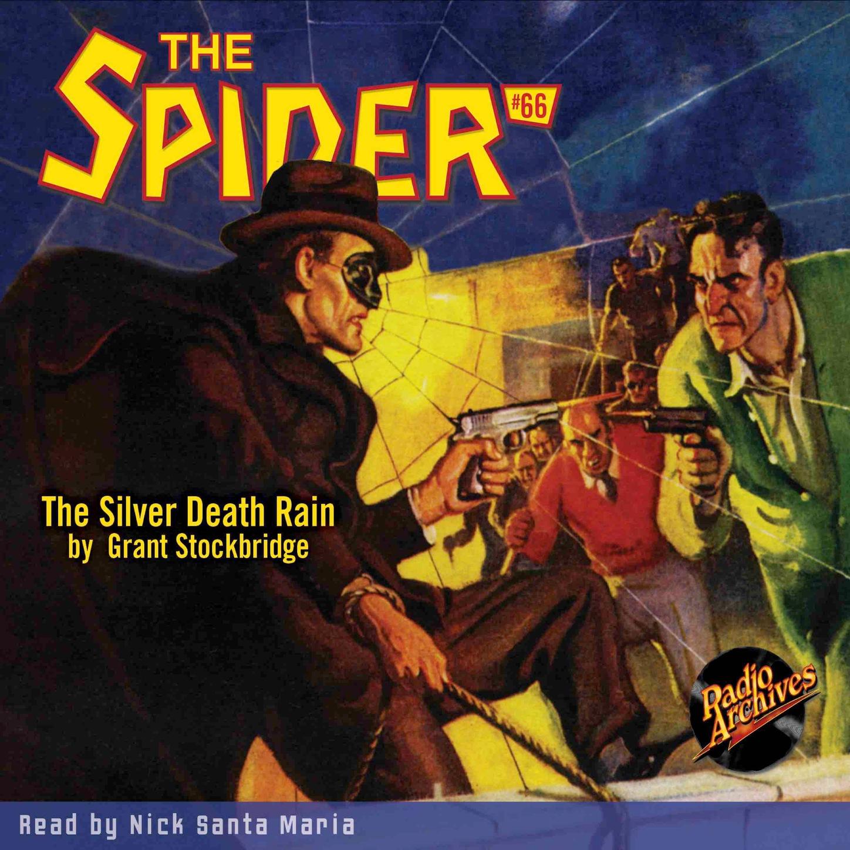 Grant Stockbridge The Silver Death Rain - The Spider 66 (Unabridged) harold ward the shriveling murders doctor death 3 unabridged