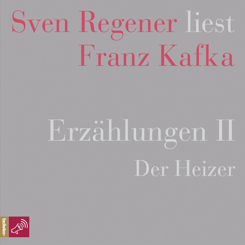 цена Franz Kafka Erzählungen 2 - Der Heizer - Sven Regener liest Franz Kafka онлайн в 2017 году