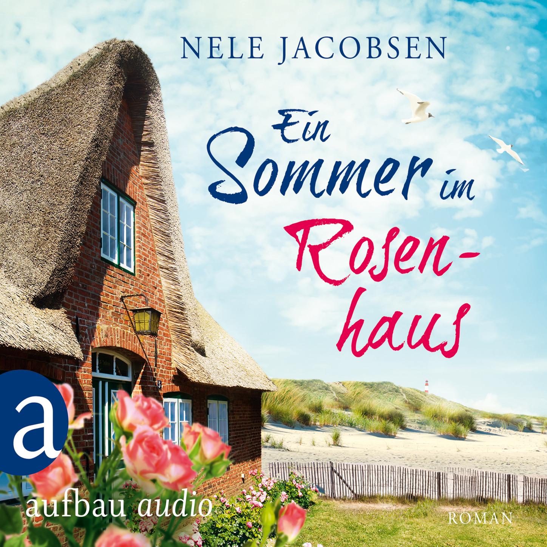 Ein Sommer im Rosenhaus (Ungekürzt) фото
