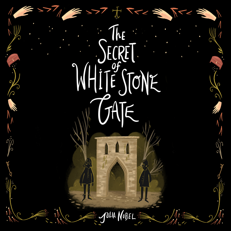 Julia Nobel Secret of White Stone Gate, The - Black Hollow Lane, Book 2 (Unabridged) donaldson julia ogilvie sara the detective dog sticker book