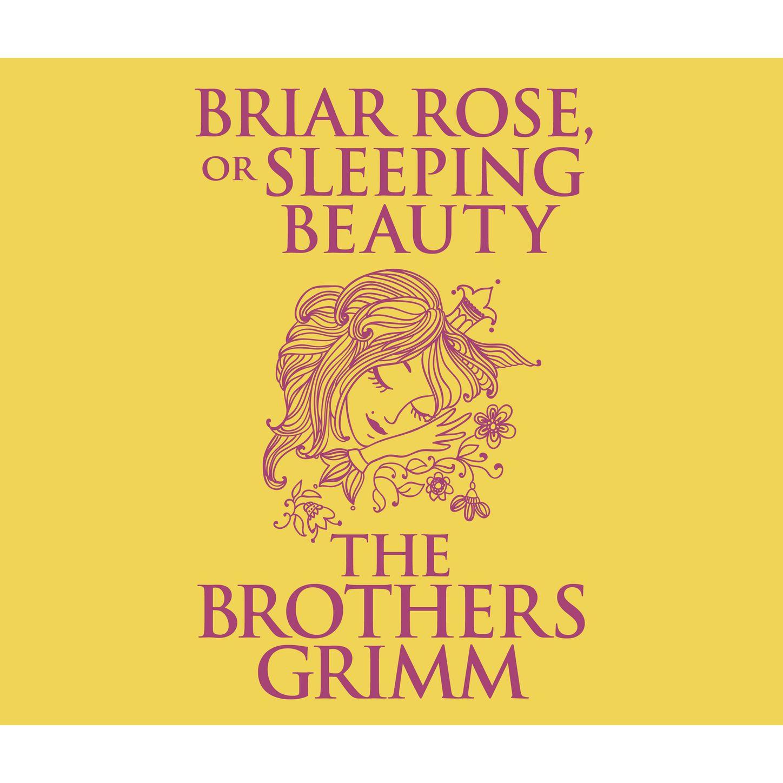 the Brothers Grimm Briar Rose (or, Sleeping Beauty) (Unabridged) ганг сумка briar 3х16х25 см