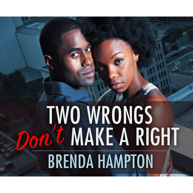 Brenda M. Hampton Two Wrongs Don't Make a Right (Unabridged) writing my wrongs