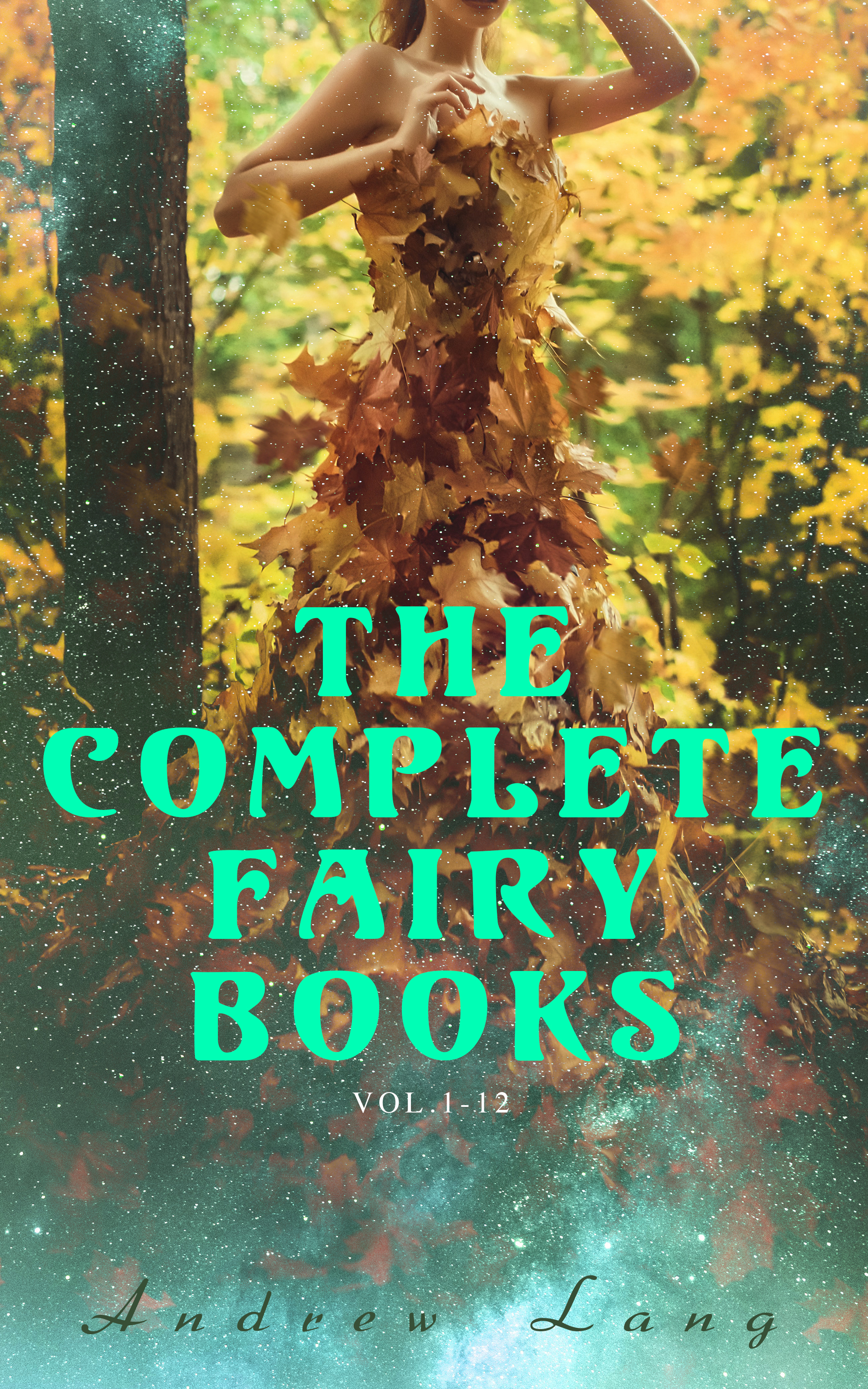 Andrew Lang The Complete Fairy Books (Vol.1-12) the complete book of the flower fairies
