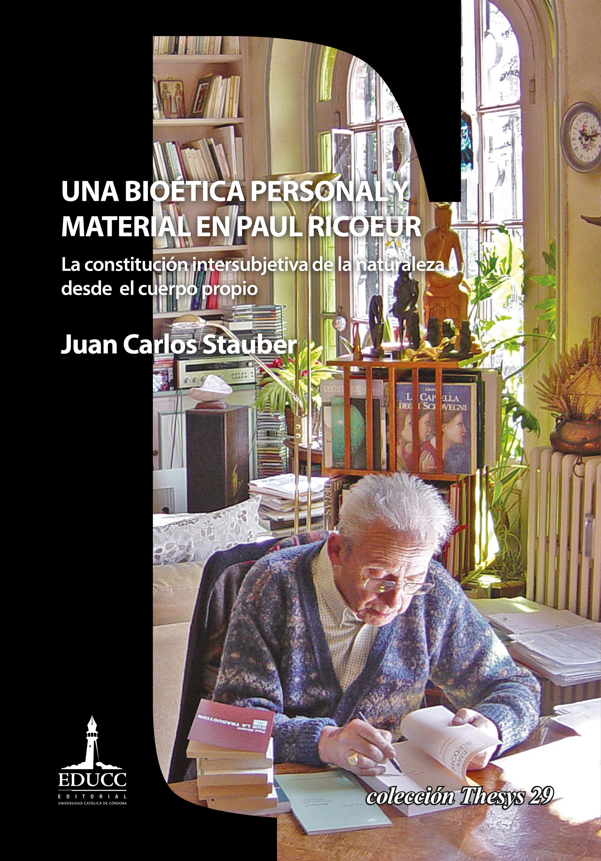 Juan Carlos Stauber Una bioética personal y material en Paul Ricoeur la carne