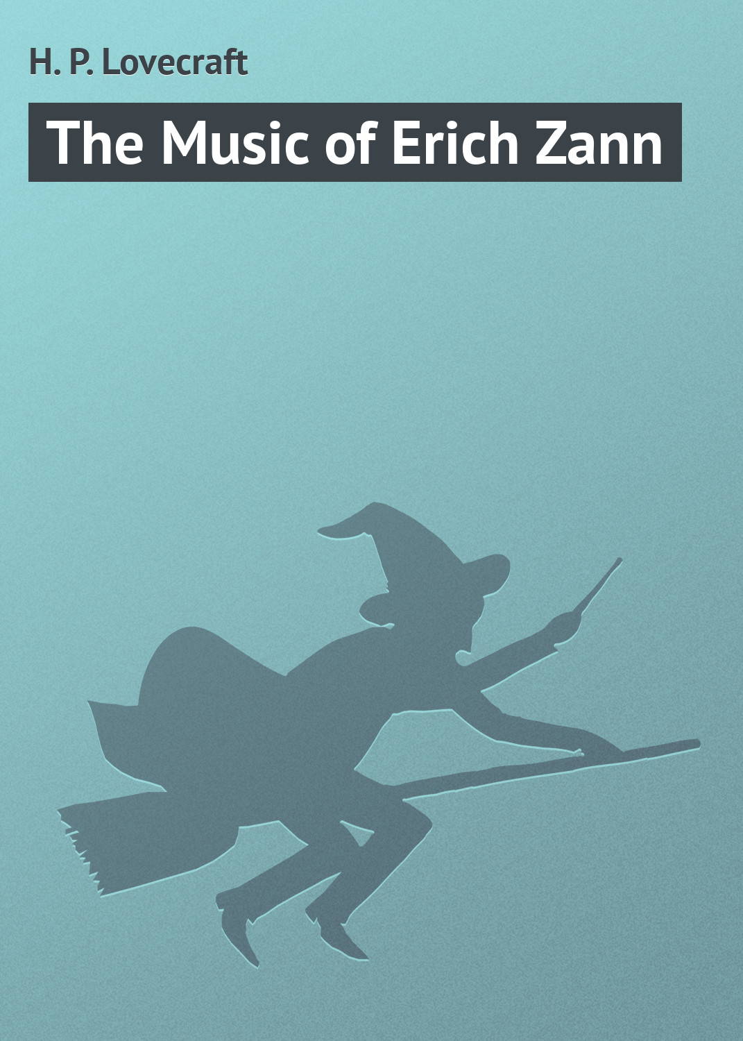 Howard Phillips Lovecraft The Music of Erich Zann schmidt p trans the plays of anton chekhov