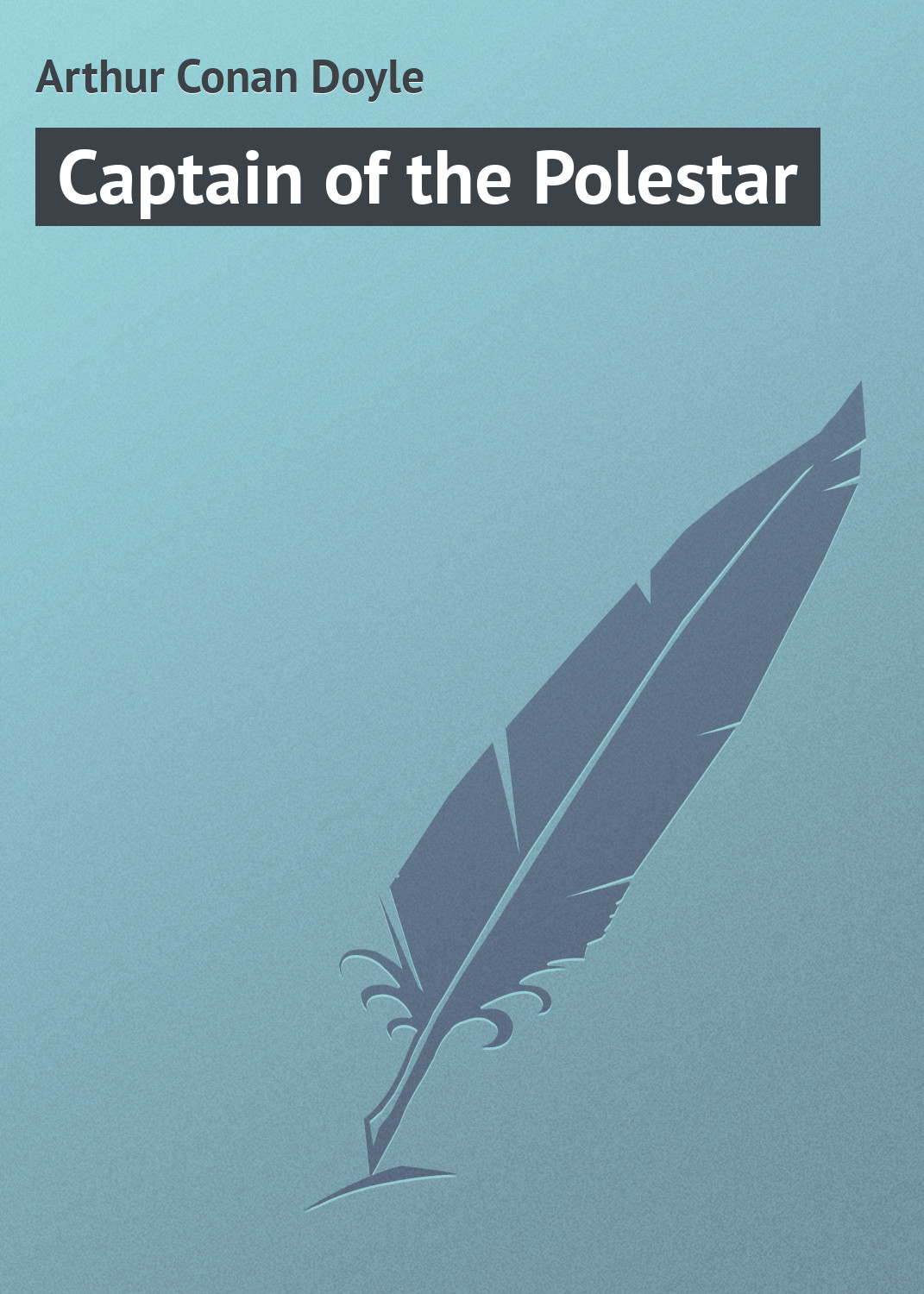 Артур Конан Дойл Captain of the Polestar nataliya vasilyeva the secrets of friendship fairy tales from magic forests isbn 9785448343049