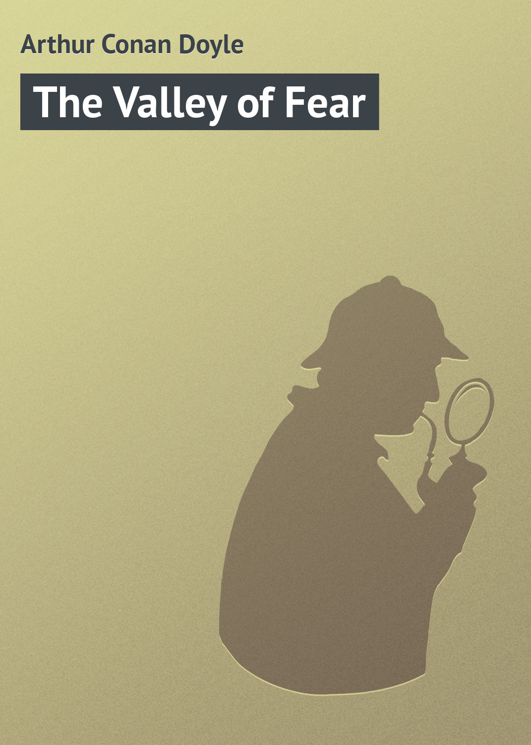 Артур Конан Дойл The Valley of Fear arthur conan doyle the valley of fear