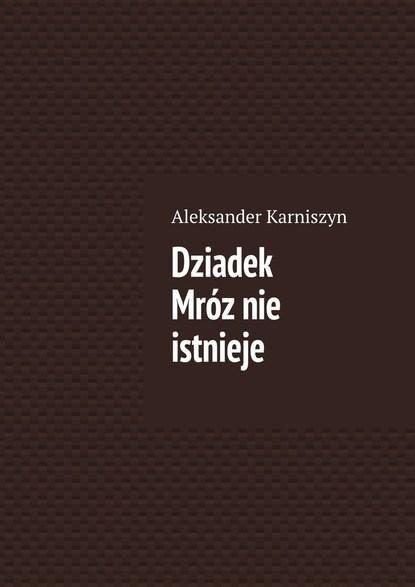Aleksander Karniszyn Dziadek Mróznie istnieje hubert dziadek chirurgia stomatologiczna i szczękowo twarzowa