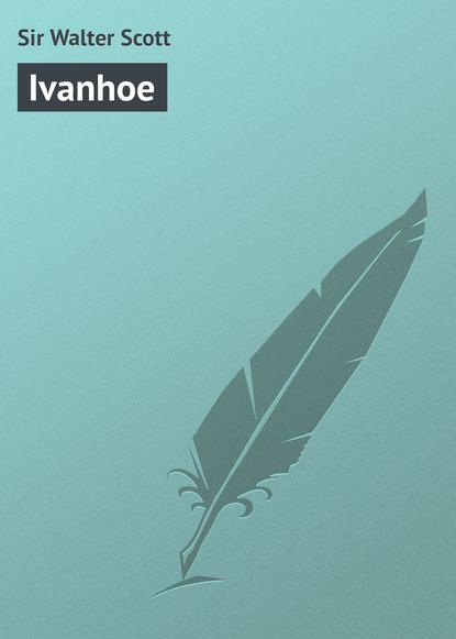 Вальтер Скотт Ivanhoe