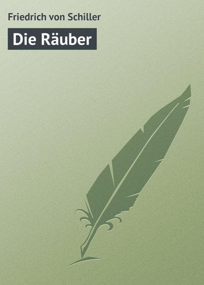 Фридрих Шиллер Die Räuber