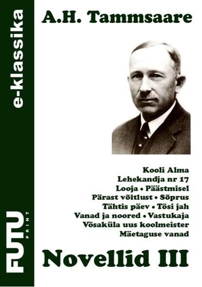 Anton Hansen Tammsaare Novellid III anton hansen tammsaare tõde ja õigus i