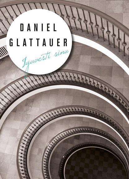 Igavesti sinu. Daniel Glattauer. ISBN: 9789985326794