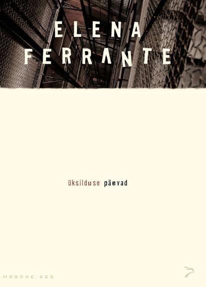 Elena Ferrante Üksilduse päevad. Sari