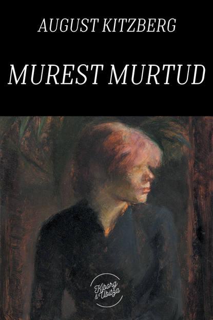 August Kitzberg Murest murtud august frugé a skeptic among scholars