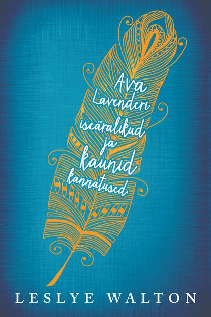 Leslye Walton Ava Lavenderi iseäralikud ja kaunid kannatused leslye walton ava lavenderi iseäralikud ja kaunid kannatused