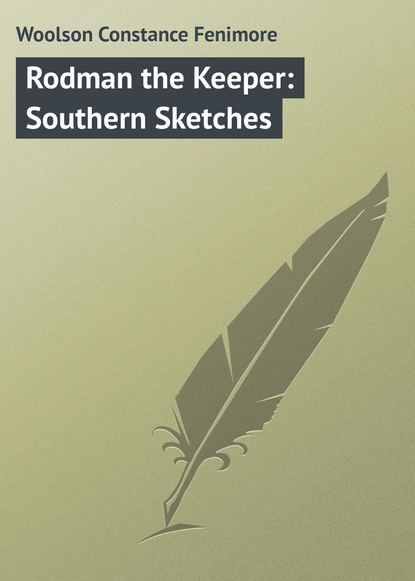 Woolson Constance Fenimore Rodman the Keeper: Southern Sketches albom m the time keeper