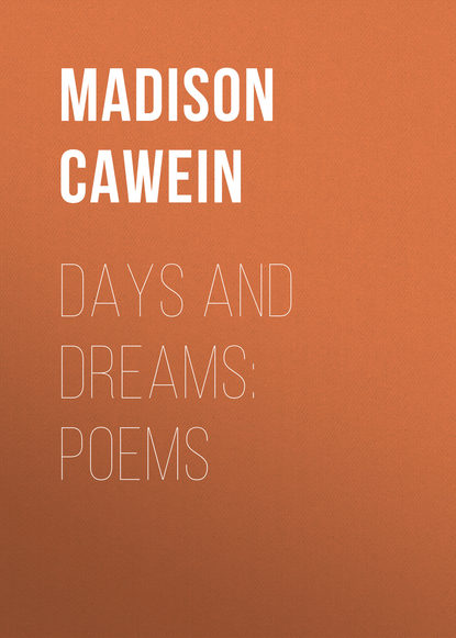 Cawein Madison Julius Days and Dreams: Poems недорого