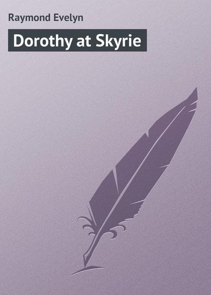 Raymond Evelyn Dorothy at Skyrie raymond evelyn jessica the heiress