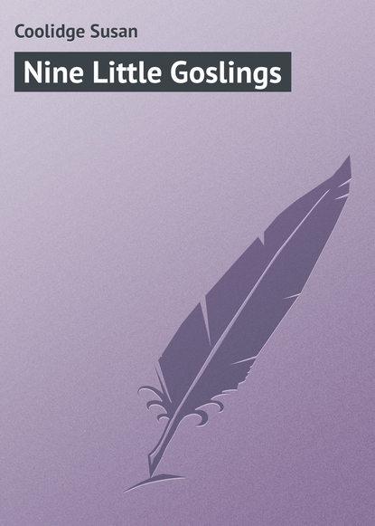Фото - Coolidge Susan Nine Little Goslings susan coolidge the collected works of susan coolidge 7 novels 35 short stories essays