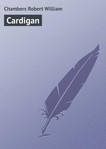 Chambers Robert William Cardigan chambers robert william lorraine