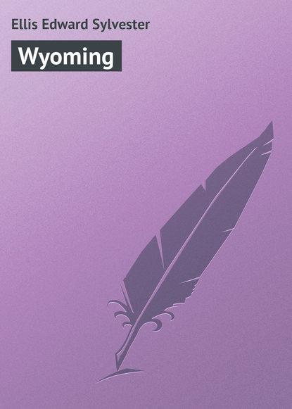 Ellis Edward Sylvester Wyoming ellis edward sylvester wyoming