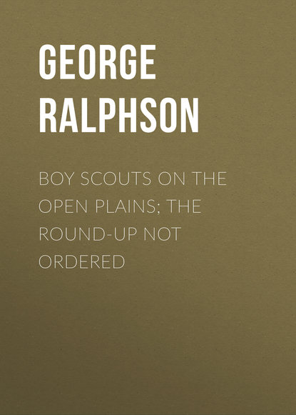 Ralphson George Harvey Boy Scouts on the Open Plains; The Round-Up Not Ordered harvey the direct path