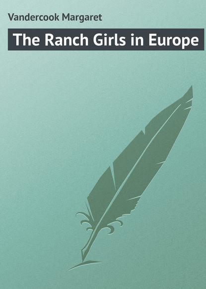 Vandercook Margaret The Ranch Girls in Europe nieuwkoop europe кашпо raindrop 54х51 см 6rdpbe229 nieuwkoop europe