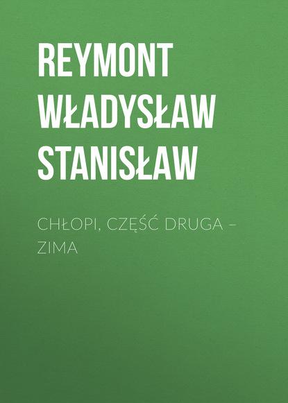 Reymont Władysław Stanisław Chłopi, Część druga – Zima недорого