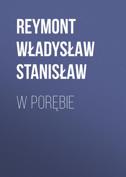Reymont Władysław Stanisław W porębie władysław syrokomla wycieczki po litwie w promieniach od wilna tom i