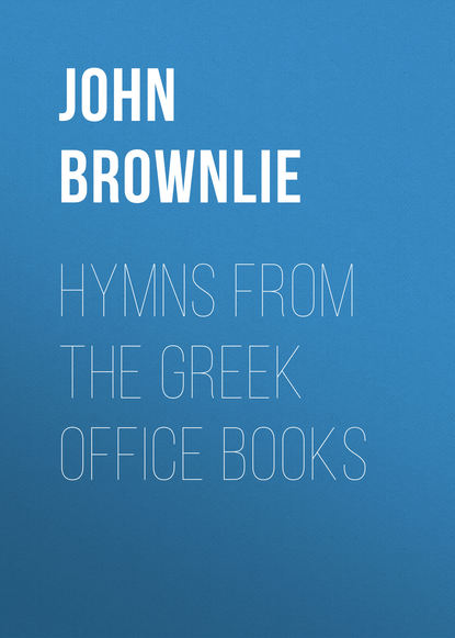 John Brownlie Hymns from the Greek Office Books b milgrove 12 hymns