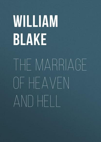 Фото - Уильям Блейк The Marriage of Heaven and Hell уильям блейк the marriage of heaven and hell