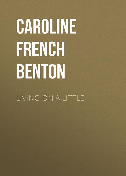 Фото - Caroline French Benton Living on a Little caroline french benton living on a little