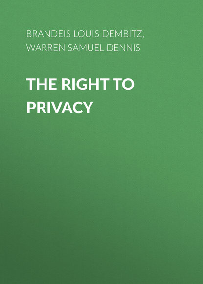 Warren Samuel Dennis The Right to Privacy недорого