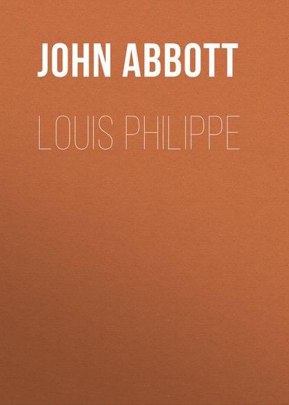 Фото - Abbott John Stevens Cabot Louis Philippe abbott john stevens cabot the unfinished revolution