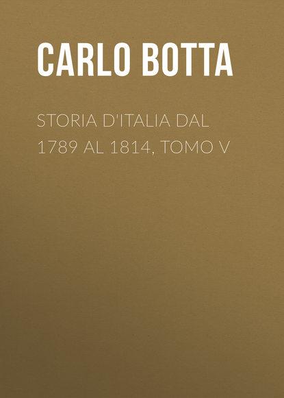 charles botta histoire d italie de 1789 a 1814 t 1 Botta Carlo Storia d'Italia dal 1789 al 1814, tomo V