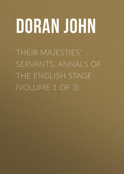 Doran John Their Majesties' Servants. Annals of the English Stage (Volume 1 of 3) недорого