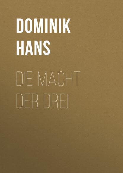 Dominik Hans Die Macht der Drei dominik hans der brand der cheopspyramide