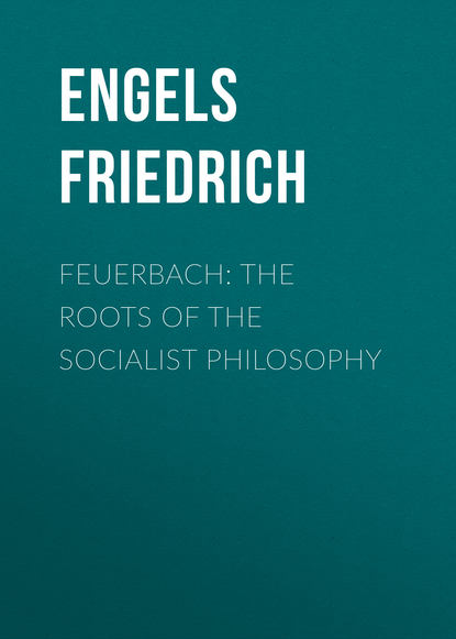 Engels Friedrich Feuerbach: The roots of the socialist philosophy the roots of hinduism