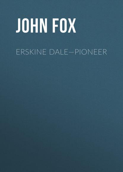 Фото - John Fox Erskine Dale—Pioneer barbara erskine encounters