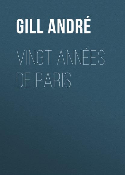 Gill André Vingt années de Paris andré campra hesione tragedie representee par l academie royale de musique le vingt unieme de decembre 1700 classic reprint